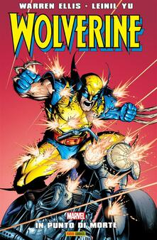 In punto di morte. Wolverine - Gino Scatasta,Leinil Francis Yu,Warren Ellis - ebook