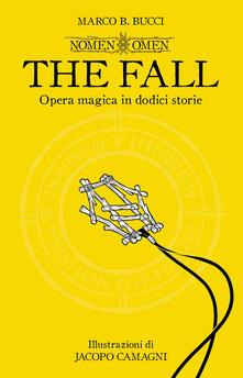 The fall. Nomen omen - Marco B. Bucci - copertina