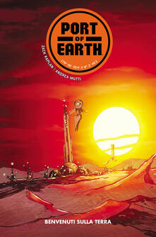 Secchiarapita.it Port of Earth. Vol. 1: Benvenuti sulla Terra. Image