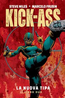 La nuova tipa. Kick-Ass. Vol. 2.pdf