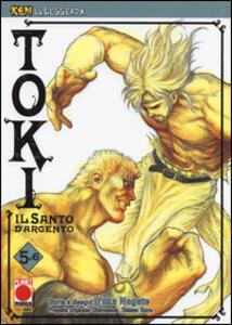 Toki. Il santo d'argento. Ken la leggenda. Vol. 5