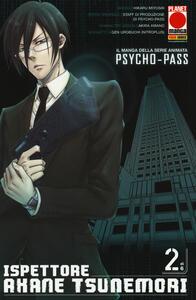 Psycho-Pass ispettore Akane Tsunemori. Vol. 2