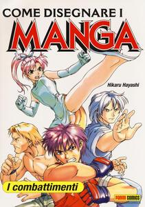 Come disegnare i manga. Ediz. illustrata. Vol. 3: combattimenti, I.