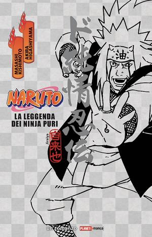 Naruto. La leggenda dei ninja puri