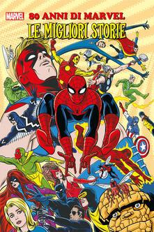 80 anni di Marvel. Le migliori storie.pdf