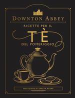 Downton Abbey. Ricette per il tè del pomeriggio. Ediz. a colori
