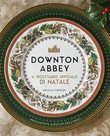 Downton Abbey. Il ricettario ufficiale di Natale. Ediz. a colori - copertina
