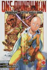One-Punch Man. Fanbook. Tutto sugli eroi