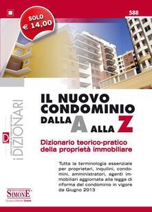 Il nuovo condominio dalla A alla Z. Dizionario teorico-pratico della proprietà immobiliare.pdf