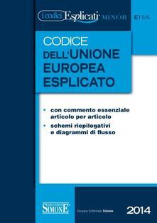 Tegliowinterrun.it Codice dell'Unione europea esplicato. Ediz. minore Image