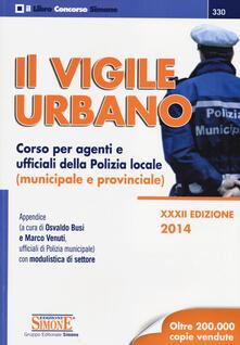 Fondazionesergioperlamusica.it Il vigile urbano. Corso per agenti e ufficiali della polizia locale (municipale e provinciale) Image