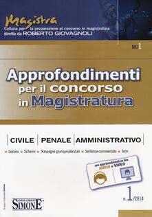 Tegliowinterrun.it Approfondimenti per il concorso in magistratura civile, penale, amministrativa (2014). Vol. 1 Image