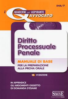 Radiosenisenews.it Diritto processuale penale. Manuale di base per la preparazione alla prova orale Image
