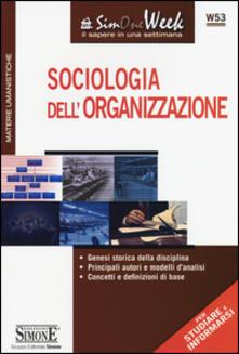 Steamcon.it Sociologia dell'organizzazione. Genesi storica della disciplina. Principali autori e modelli d'analisi. Concetti e definizioni di base Image
