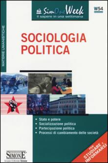 Sociologia politica. Stato e potere. Socializzazione politica. Partecipazione politica. Processi di cambiamento delle società.pdf