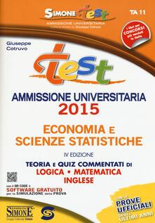 Test ammissione universitaria 2015 economia e scienze statistiche. Teoria e quiz commentati di logica, matematica, inglese. Con software di simulazione.pdf