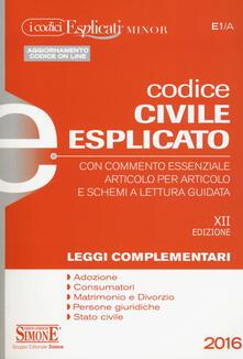 Antondemarirreguera.es Codice civile esplicato. Con commento essenziale articolo per articolo e schemi a lettura guidata. Leggi complementari Image