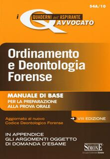 Osteriamondodoroverona.it Ordinamento e deontologia forense. Manuale di base per la preparazione alla prova orale Image