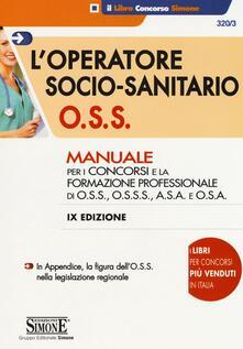 Writersfactory.it L' operatore socio-sanitario O.S.S. Manuale per i concorsi e la formazione professionale di O.S.S., O.S.S.S., A.S.A. e O.S.A. Image