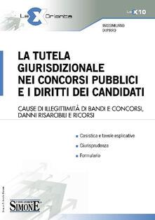 La tutela giurisdizionale nei concorsi pubblici e i diritti dei candidati.pdf
