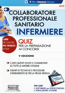 Librisulrazzismo.it Collaboratore professionale sanitario infermiere. Quiz per la preparazione ai concorsi. Con software di simulazione Image