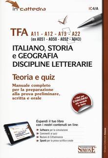 Collegiomercanzia.it TFA A11-A12-A13-A22 (ex A051-A050-A052-A043) italiano, storia e geografia, discipline letterarie. Teoria e quiz. Con software di simulazione Image