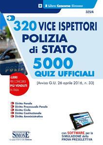 320 vice ispettori polizia di Stato. 5000 quiz ufficiali. Con software di simulazione