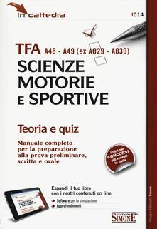 TFA A48-A49 (ex A029-A030). Scienze motorie e sportive. Teoria e quiz. Con aggiornamento online.pdf