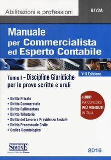 Listadelpopolo.it Manuale per commercialista ed esperto contabile. Vol. 1: Discipline giuridiche per le prove scritte e orali. Image