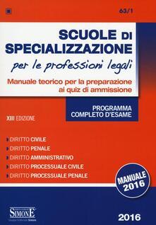 Secchiarapita.it Scuole di specializzazione per le professioni legali. Manuale teorico per la preparazione ai quiz di ammissione. Programma completo d'esame Image