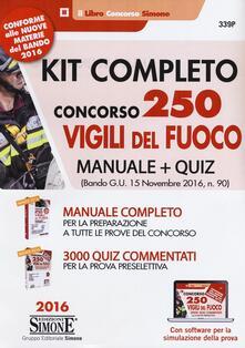 Kit completo concorso 250 vigili del fuoco. Manuale-Quiz (bando G.U. novembre 2016, n. 90). Con software per la simulazione della prova.pdf