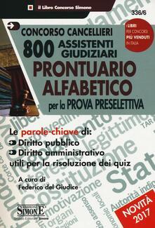 Concorso cancellieri. 800 assistenti giudiziari. Prontuario alfabetico per la prova preselettiva.pdf