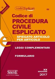 Milanospringparade.it Codice di procedura civile esplicato. Spiegato articolo per articolo. Leggi complementari. Formulario Image