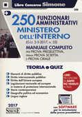 Libro 250 funzionari amministrativi. Ministero dell'interno. Manuale completo. Con aggiornamento online