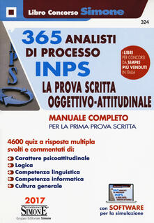 Daddyswing.es 365 analisti di processo INPS. La prova scritta oggettivo-attitudinale. Manuale completo per la prima prova scritta. 4600 quiz a risposta multipla. Con software di simulazione Image