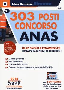 303 posti Concorso ANAS. Quiz svolti e commentati per la preparazione al concorso. Con software di simulazione