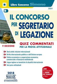 Il concorso per segretario di legazione. Quiz commentati per la prova attitudinale.pdf