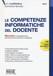 Ilmeglio-delweb.it Le competenze informatiche del docente. Manuale di preparazione alle prove dei concorsi a cattedra Image
