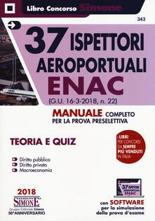 Nordestcaffeisola.it 37 ispettori aeroportuali ENAC (G.U. 16 marzo 2018,n. 22). Manuale completo per la prova preselettiva. Teoria e Quiz Image
