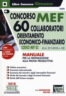 Nordestcaffeisola.it Concorso MEF. 60 collaboratori orientamento economico-finanziario. Codice MEF 03 (G.U. 27-3-2018, n. 25). Manuale per la preparazione alla prova preselettiva. Con espansione online Image