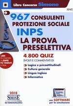 967 consulenti protezione sociale INPS. La prova preselettiva. 4800 quiz svolti e commentati. Con software di simulazione