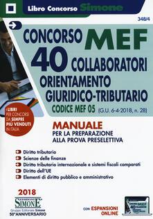Filippodegasperi.it Concorso MEF 40 collaboratori orientamento giuridico-tributario. Codice concorso 05 (G.U. 6-4-2018, n. 28). Manuale per la preparazione allaprova preselettiva. Con espansione online Image