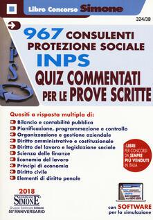 967 Consulenti Protezione Sociale INPS. Quiz commentati per le prove scritte. Con software di simulazione.pdf