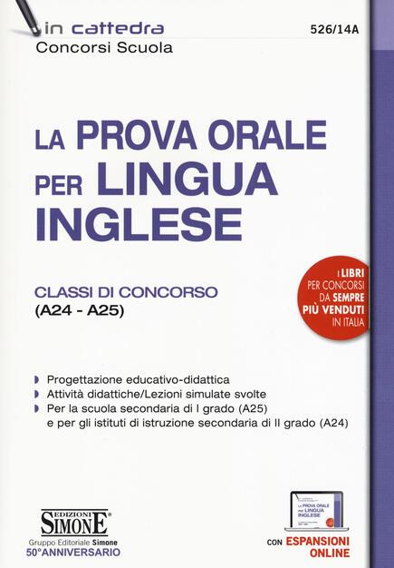 La Prova Orale Per Lingua Inglese Classi Di Concorso A24 A25 Con Espansione Online Libro Edizioni Giuridiche Simone In Cattedra Ibs