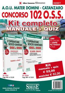 Concorso 102 O.S.S. A.O.U. Mater Domini Catanzaro. Kit completo Manuale + Quiz.pdf