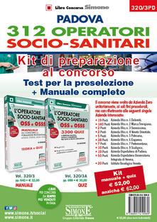 Padova 312 operatori socio-sanitari. Kit di preparazione al concorso: Test per la preparazione-Manuale completo.pdf