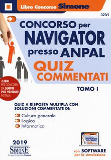 Concorso per Navigator presso lANPAL. Quiz commentati. Con software di simulazione. Vol. 1.pdf