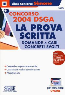 Premioquesti.it Concorso 2004 DSGA. La prova scritta. Domande e casi concreti svolti. Con espansione online Image
