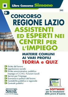 Concorso Regione Lazio. Assistenti ed esperti nei centri per limpiego. Materie comuni ai vari profili. Teoria e Quiz. Con software di simulazione.pdf