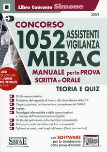 Parcoarenas.it Concorso 1052 assistenti vigilanza MIBAC. Manuale per la prova scritta e orale. Teoria e quiz. Con software di simulazione Image